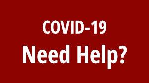 COVID-19 Need Help?